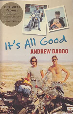 It's All Good: A True Story of: Daddo, Andrew