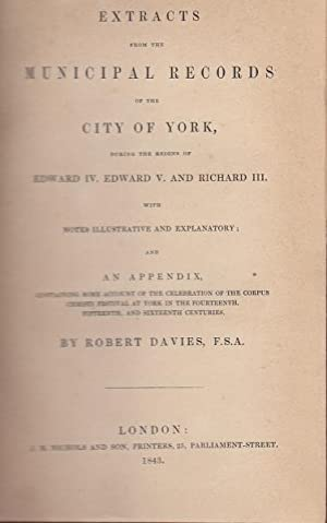 Extracts from the Municipal Records of the City of York: Davies, Robert