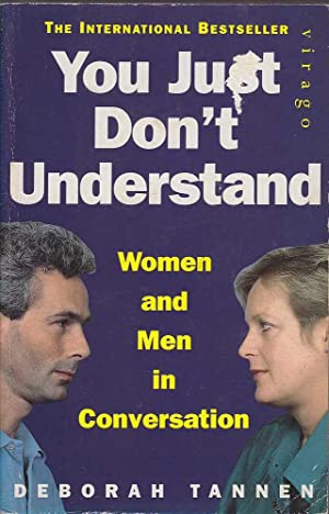 You just don't understand (Virago 1992): Women and men in conversation