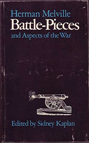 Battle-Pieces and Aspects of the War: Melville & Kaplan (ed.), Herman / Sidney