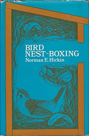 Bird nest-boxing: A contribution to bird conservation by the use of artificial nest-sites: Hickin, ...