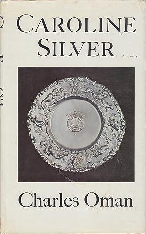 Caroline Silver 1625-1688: Oman, Charles