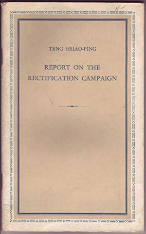 Report on the Rectification Campaign: Teng, Hsiao-Ping