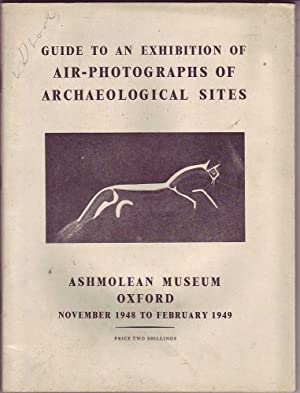 Guide to an Exhibition of Air-Photographs of Archaeological Sites: Ashmolean Museum Oxford: Harden,...