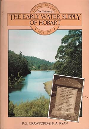 The History of the Early Water Supply of Hobart 1804-1904: Crawford & Ryan, P.G. / K. A.