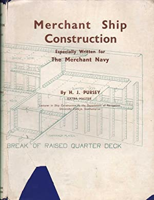 Merchant Ship Construction: Especially Written for the: Pursey, H.J.
