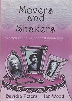 Movers and Shakers: Women in the Leichhardt Municipality: Peters & Wood, Davidia / Jan