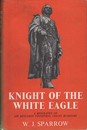 Knight of the White Eagle: Sparrow, W.J.