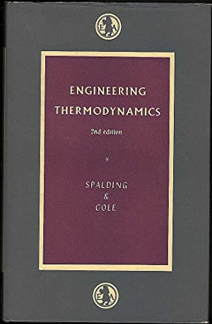 Engineering Thermodynamics: Spalding & Cole, D.B. / E.H.