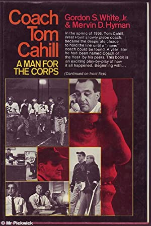 Coach Tom Cahill: A Man for the Corps: White & Hyman, Gordon S. / Mervin