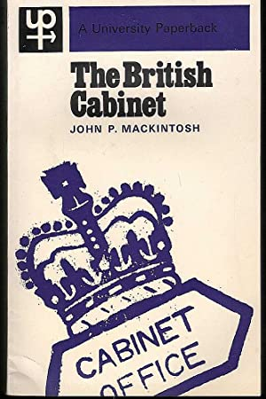 The British Cabinet: Mackintosh, John P.