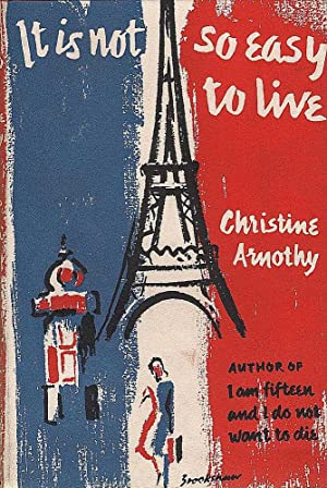 It Is Not So Easy To Live: Arnothy, Christine