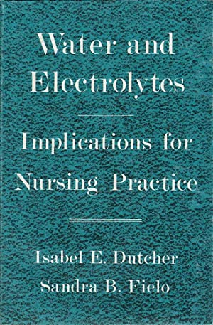 Water and Electrolytes: Implications for Nursing Practice: Dutcher & Fielo, Isabel E. / Sandra B.