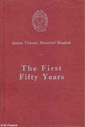 The Queen Victoria Memorial Hospital: A History the First Fifty Years: Swinburne, Gwendolen H.