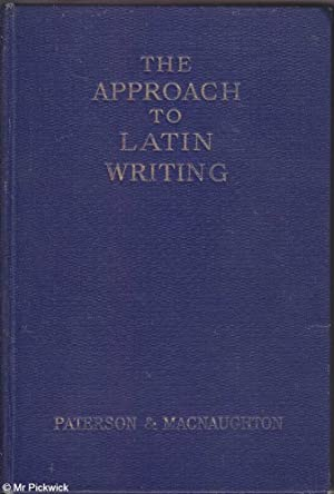 The Approach to Latin Writing: Paterson & MacNaughton,