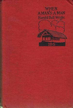 When A Man's A Man (1st UK ed. Hodder 1919): Wright, Harold Bell