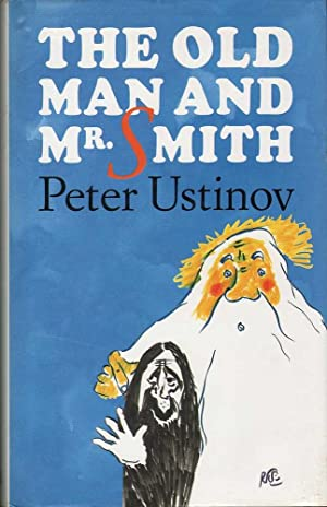 The Old Man and Mr.Smith (Signed Copy): Ustinov, Peter