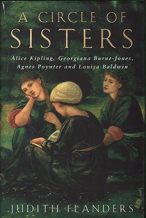 A Circle of Sisters: Alice Kipling, Georgiana Burne-Jones, Agnes Poynter and Louisa Baldwin: ...