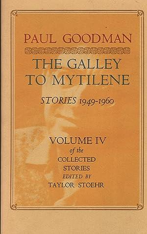 The Galley To Mytilene: Stories 1949-1960, Volume: Goodman (ed. Stoehr),