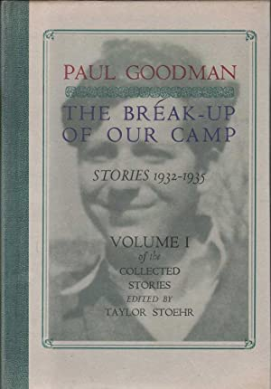 The Break-Up of Our Camp: Stories 1932-1935, Volume I of the Collected Stories: Goodman (ed. Stoehr...