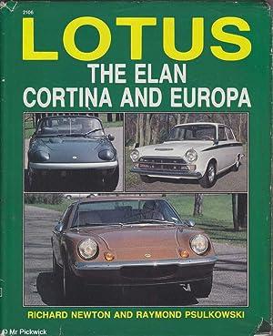 Lotus: The Elan, Cortina and Europa: Newton & PsulkowskirI, Richard / Raymond