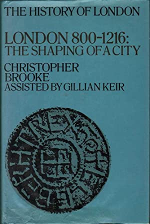 London 800-1216: The Shaping of a City: Brooke & Keir, Christopher / Gillian