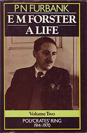 E.M. Forster: A Life Volume Two Polycrates' Ring 1914-1970: Furbank, P.N.