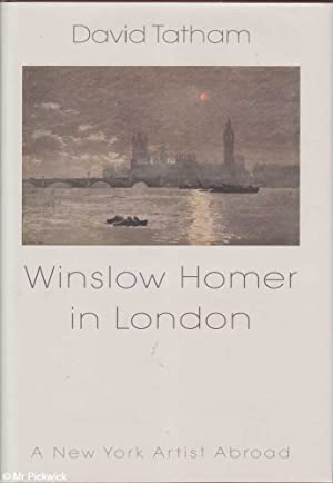 Winslow Homer in London: A New York Artist Abroad: Tatham, David