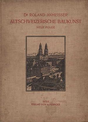 Altschweizerische Baukunst: Anheisser, Roland