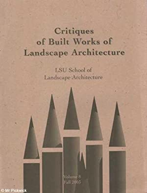 Critiques of Built Works of Landscape Architecture Vol. 8