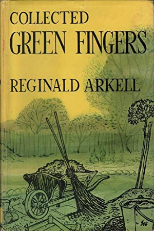 Collected Green Fingers: A Present for a Good Gardener: Arkell, Reginald