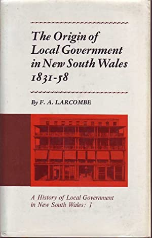 The Origin of Local Government in New South Wales: 3 Volumes: Larcombe, F.A.