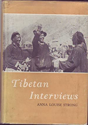 Tibetan Interviews: Strong, Anna Louise