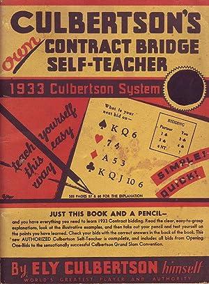 Culbertson's Own Contract Bridge Self-Teacher: Culbertson, Ely