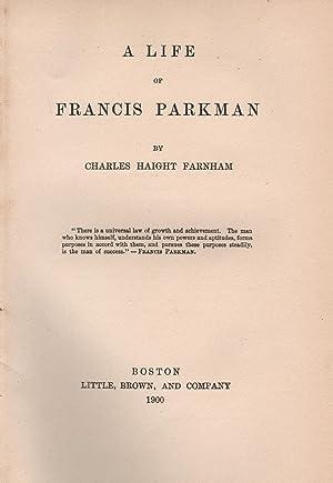 A Life of Francis Parkman: Farnham, Charles Haight