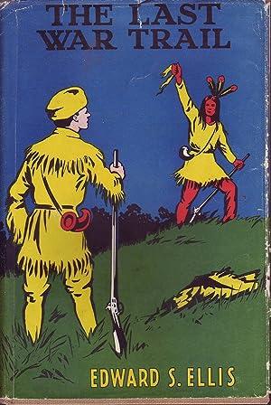 The Last War Trail: Ellis, E. S.