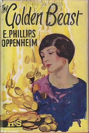 The Golden Beast: Oppenheim, E. Phillips