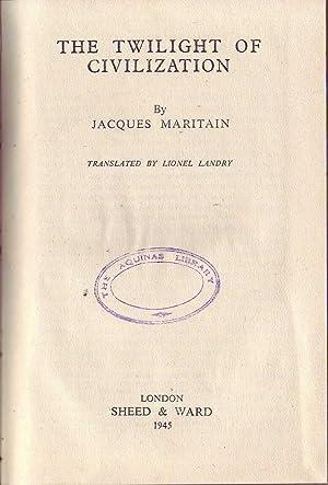 The Twilight of Civilization: Maritain & Landry (trans.), Jacques / Lionel