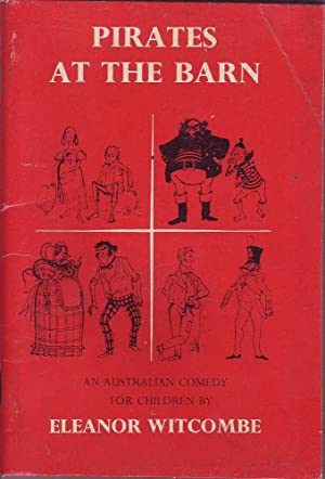 Pirates at the Barn: An Australian Comedy for Chidren: Witcombe, Eleanor