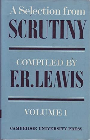 A Selection from Scrutiny: Volume 1: Leavis (ed.), F. R.