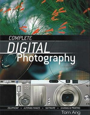 Complete Digital Photography: Ang, Tom
