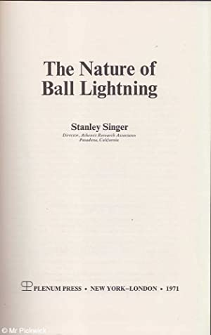 The Nature of Ball Lightning: Singer, Stanley
