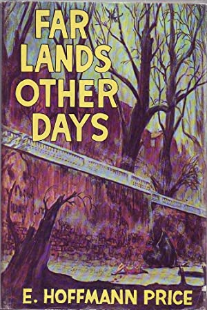 Far Lands and Other Days (Signed Copy): Price, E. Hoffmann