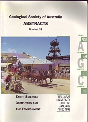 Geological Society of Australia Abstracts Number 32: Earth Sciences, Computers and The Environment:...