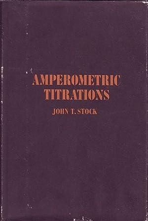 Amperometric Titrations: Stock, John T.