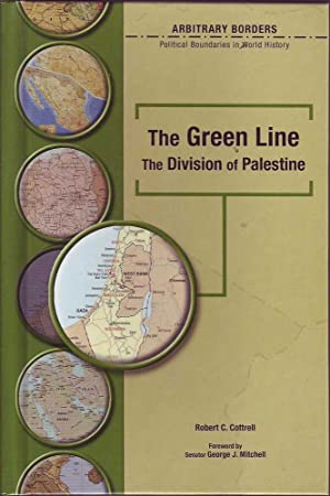 The Green Line: The Division of Palestine: Cottrell, Robert C.