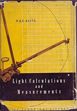 Light Calculations and Measurements: An Introduction to: Keitz, H.A.E.