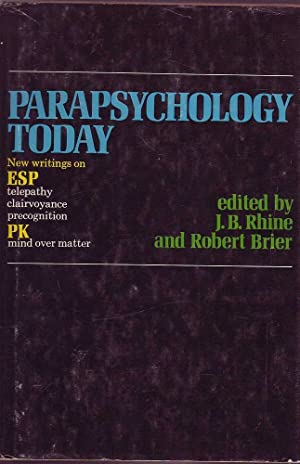 Parapsychology Today: New Writings on Telepathy, Clairvoyance, Precognition, Mind Over Matter: ...