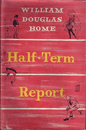 Half-Term Report: An Autobiography: Home, William Douglas