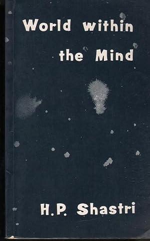 World Within the Mind: Shastri, H. P.